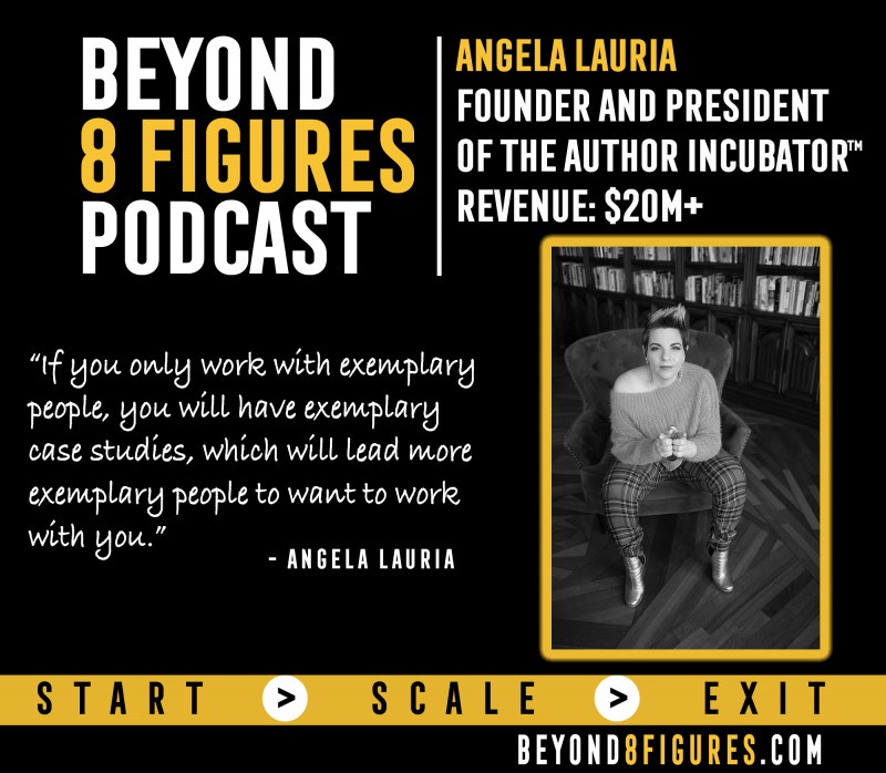 Dr. Angela Lauria on Beyond 8 Figures Podcast